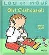 Lou et Mouf - Oh ! C'est cassé !