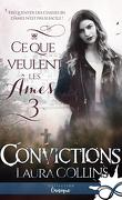Ce que veulent les âmes, Tome 3 : Convictions