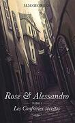 Rose & Alessandro, Tome 1 : Les Confréries secrètes