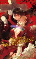 The Brave Wish Revenging, Tome 1