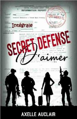 Couverture du livre : Secret défense d'aimer, Intégrale
