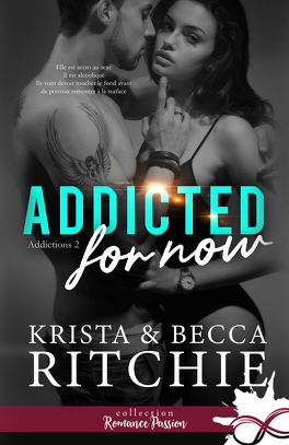 Couverture du livre : Addictions, Tome 2 : Addicted for Now