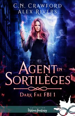Couverture du livre : Dark Fae FBI, Tome 1 : Agent en sortilèges