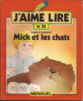 Couverture du livre :  J'aime lire, nº 30 : Mick et les chats