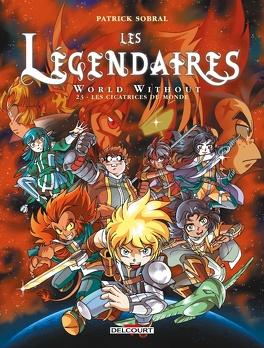 Couverture du livre : Les Légendaires, Tome 23 : Les Cicatrices du monde