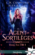 Dark Fae FBI, Tome 1 : Agent en sortilèges