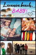 Lacanau Beach, Baby ! Tome 1 : Caleb et Zoé