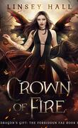 Dragon's Gift : The Forbidden Fae, Tome 1 : Crown of Fire