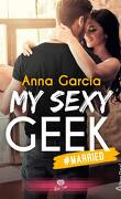 My Sexy Geek, Tome 2 : #Married