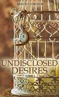 Undisclosed Desires, Tome 1