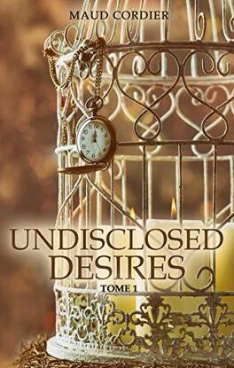 Couverture du livre : Undisclosed Desires, Tome 1