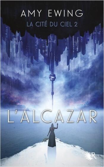 La Cité du Ciel, tome 2 : L'Alcazar d'Amy Ewing