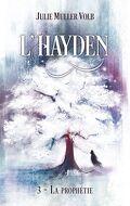 L'Hayden, tome 3 : La prophétie