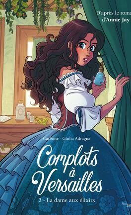 Complots à Versailles, Tome 2 : La Dame aux élixirs - Livre de ...