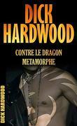 Dick Hardwood contre le dragon métamorphe