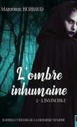 L'Ombre inhumaine, Tome 2 : L'Invincible
