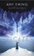 La Cité du ciel, Tome 2 : L'alcazar
