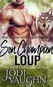 Les Loups gardiens, Tome 4 : Son champion loup