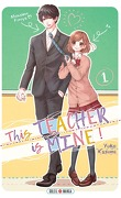This Teacher is Mine! Tome 1