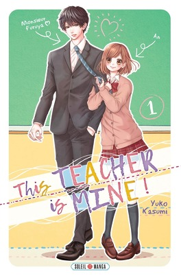 Couverture du livre : This Teacher is Mine! Tome 1