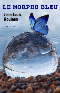 Couverture du livre : Le morpho bleu