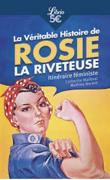 La véritable histoire de Rosie la riveteuse