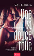Une si douce folie, Tome 1 : Turbulences