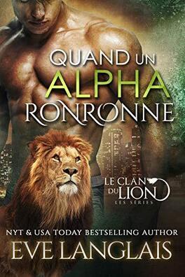 Couverture du livre : Le Clan du lion, Tome 1 : Quand un alpha ronronne