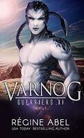 Guerriers XI, Tome 6 : Varnog