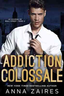 Couverture du livre : Le Colosse de Wall Street, Tome 2 : Addiction colossale