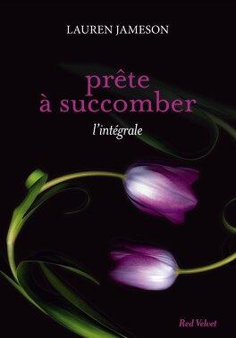 Couverture du livre : Prête à succomber, Intégrale