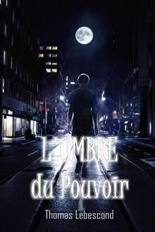 Couverture du livre : L'Ombre du Pouvoir