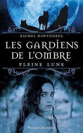Couverture du livre : Les Gardiens de l'Ombre, Tome 1 : Pleine lune