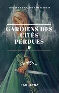 Gardiens des cités perdues, Tome 9