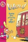 couverture Titeuf, tome 12 : Tous des pourris du slip ! (Roman)