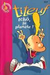 couverture Titeuf, tome 7 : Tchô, la planète ! (Roman)