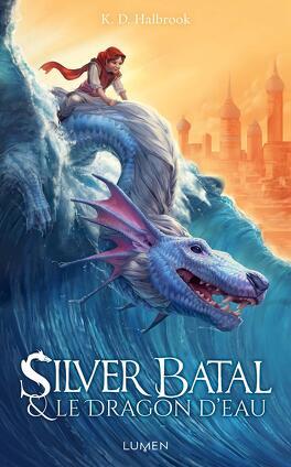 Couverture du livre : Silver Batal et le dragon d'eau