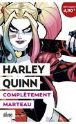 Le Meilleur de DC comics, Tome 3 : Harley Quinn, Complètement marteau