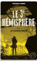 Le Troisième Hémisphère, Tome 1 : Le Canalyseur