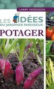 Les idées du jardinier paresseux: potager