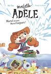 Mortelle Adèle, mortel un jour, mortel toujours!