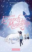 Le Ranch des mustangs, Tome 1 : Cheval rêvé