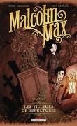 Malcolm Max, Tome 1 : Les Pilleurs de sépultures