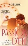 Passion d'été, Tome 1 : Les Prémices de l'amour