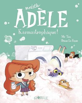 Couverture du livre : Mortelle Adèle, Tome 17 : Karmastrophique !