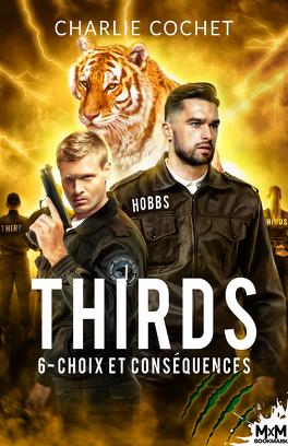 Couverture du livre : THIRDS, Tome 6 : Choix et conséquences