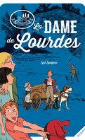 Les disciples invisibles Tome 6: La Dame de Lourdes
