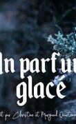 Un parfum glacé