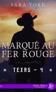 Texas, Tome 4 : Marqué au fer rouge