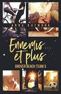 Grover Beach Team, Tome 3 : Ennemis... et plus